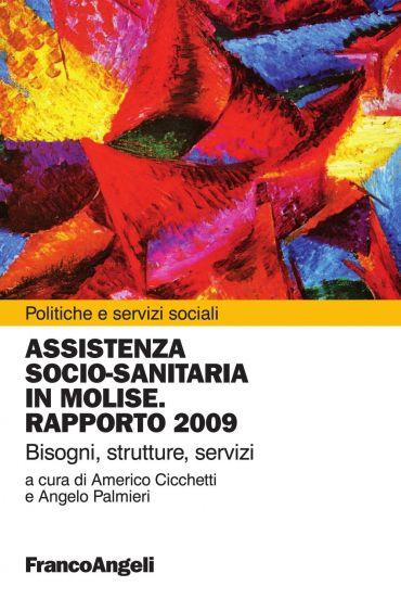 Assistenza socio-sanitaria in Molise. Rapporto 2009. Bisogni, st