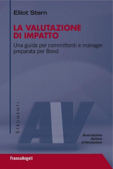La valutazione di impatto. Una guida per committenti e manager p