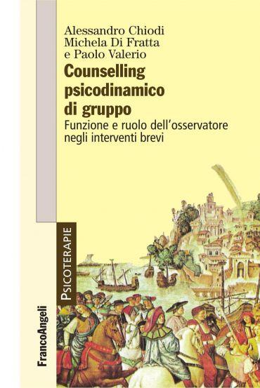 Counselling psicodinamico di gruppo. Funzione e ruolo dell'osser