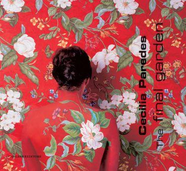 Cecilia Paredes. The Final Garden