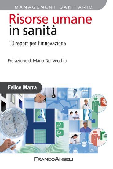 Risorse umane in sanità. 13 report per l'innovazione