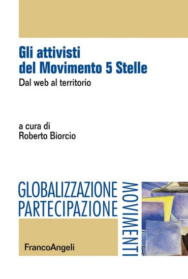 Gli attivisti del Movimento 5 Stelle. Dal web al territorio ePub