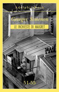 Le inchieste di Maigret 51-55 ePub