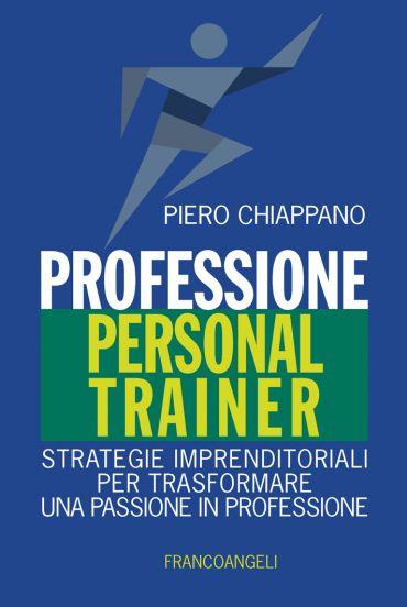 Professione Personal Trainer. Strategie imprenditoriali per tras