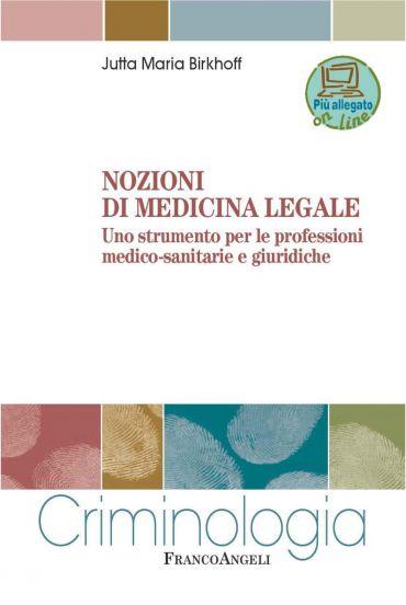 Nozioni di medicina legale. Uno strumento per le professioni med