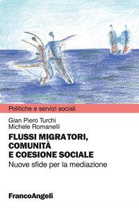 Flussi migratori, comunità e coesione sociale. Nuove sfide per l
