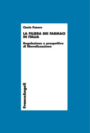 La filiera dei farmaci in Italia. Regolazione e prospettive di l