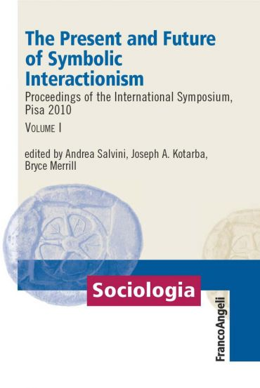 The Present and Future of Symbolic Interactionism. Vol. I. Proce