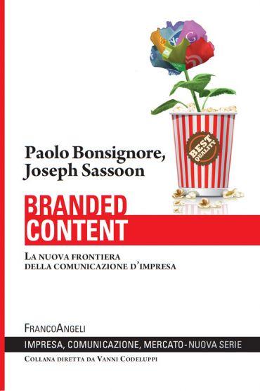 Branded content. La nuova frontiera della comunicazione d'impres