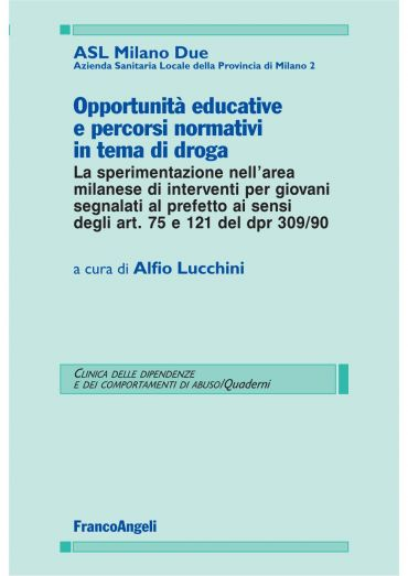 Opportunità educative e percorsi normativi in tema di droga. La