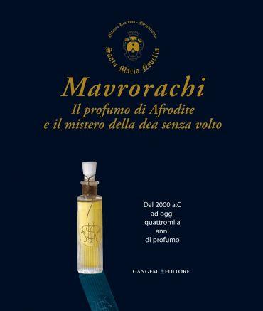 Mavrorachi. Il profumo di Afrodite ed il mistero della dea senza