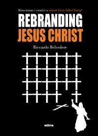 Rebranding Jesus Christ ePub