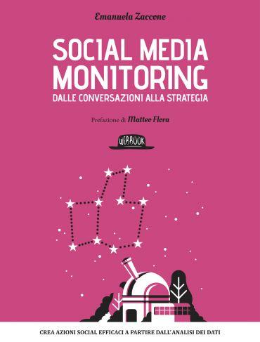 Social media monitoring dalle conversazioni alla strategia ePub