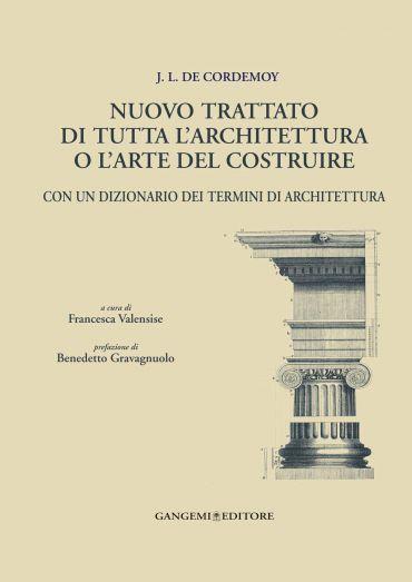 J.L. de Cordemoy. Nuovo trattato di tutta l'architettura o l'art