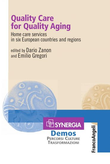 Quality Care for Quality Aging. Home care services in six Europe