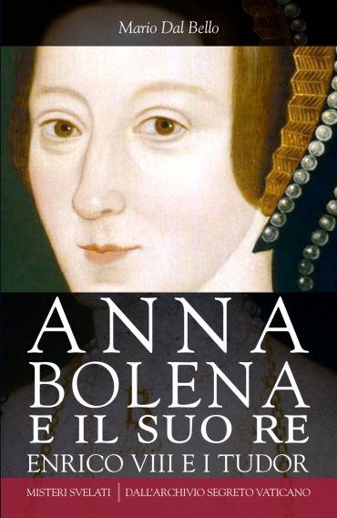 Anna Bolena e il suo re. Enrico VIII e i Tudor ePub