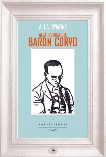 Alla ricerca del Baron Corvo ePub