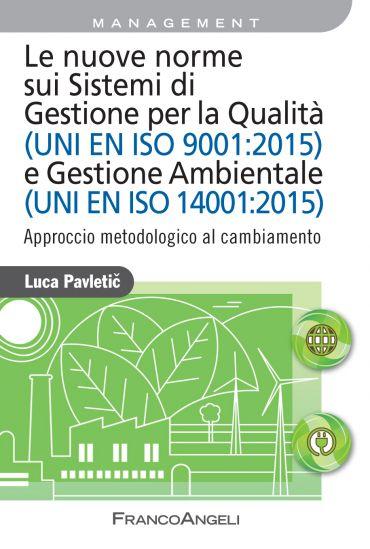 Le nuove norme sui Sistemi di Gestione per Qualità (UNI EN ISO 9