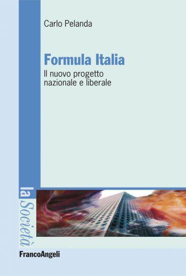 Formula Italia. Il nuovo progetto nazionale e liberale