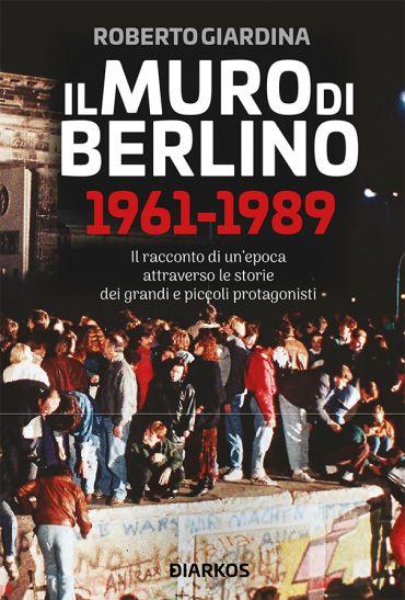 Il muro di Berlino 1961-1989 ePub