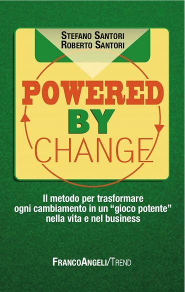 Powered by change. Il metodo per trasformare ogni cambiamento in