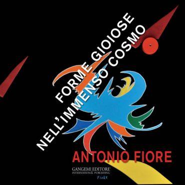 Antonio Fiore. Forme gioiose nell'immenso cosmo ePub