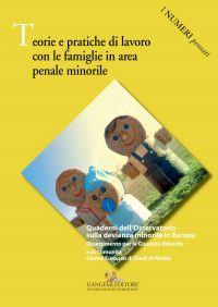 Teorie e pratiche di lavoro con le famiglie in area penale minor