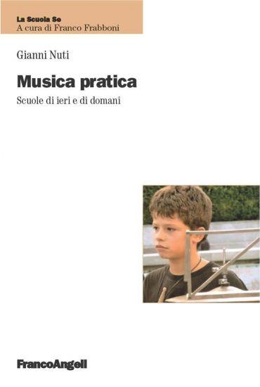 Musica pratica. Scuole di ieri e di domani