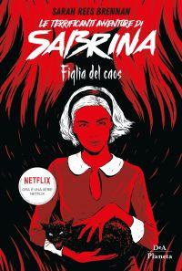 Le terrificanti avventure di Sabrina. Figlia del caos ePub