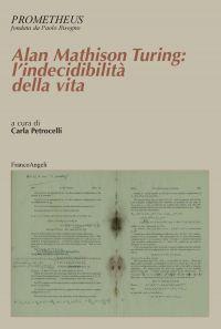 Alan Mathison Turing: l'indecidibilità della vita