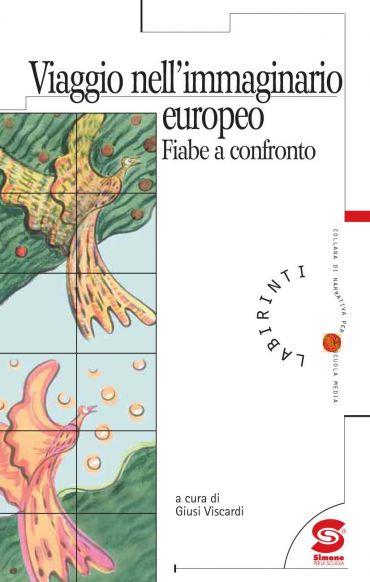 Viaggio nell'immaginario europeo. Fiabe a confronto