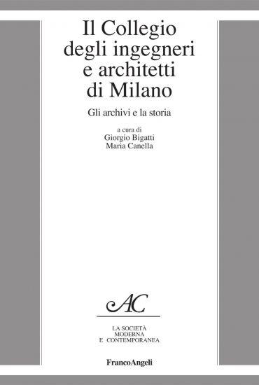 Il Collegio degli ingegneri e architetti di Milano. Gli archivi