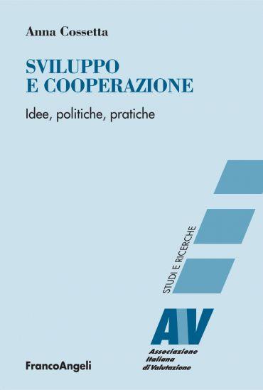 Sviluppo e cooperazione. Idee, politiche, pratiche