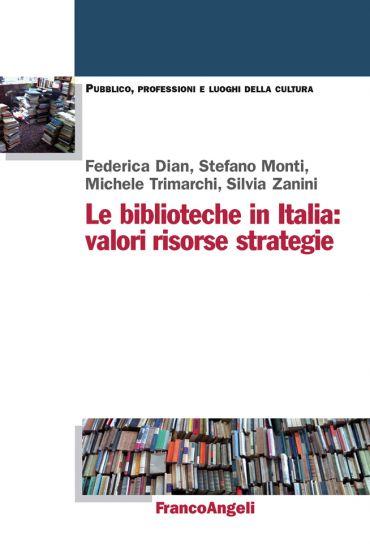 Le biblioteche in Italia. Valori, risorse, strategie ePub