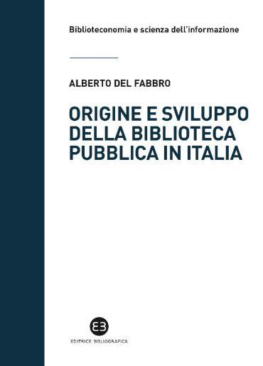 Origine e sviluppo della biblioteca pubblica in Italia ePub