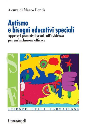 Autismo e bisogni educativi speciali. Approcci proattivi basati