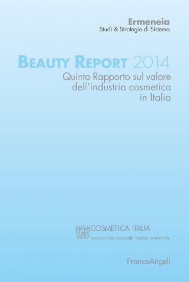 Beauty Report 2014. Quinto rapporto sul valore dell'industria co