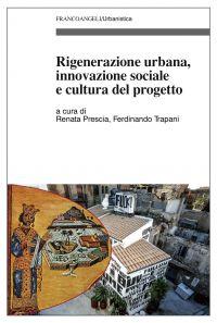Rigenerazione urbana, innovazione sociale e cultura del progetto