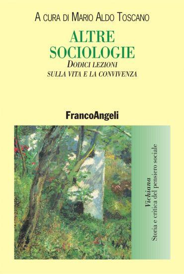 Altre sociologie. Dodici lezioni sulla vita e la convivenza