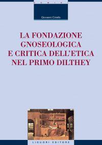 La fondazione gnoseologica e critica dell'etica nel primo Dilthe