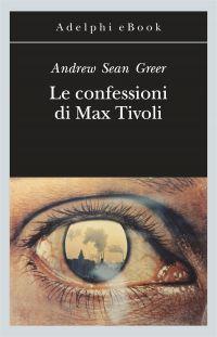 Le confessioni di Max Tivoli ePub