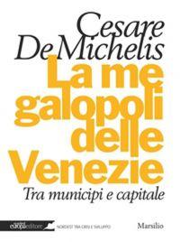 La megalopoli delle Venezie