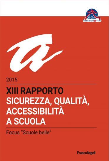 XIII Rapporto 2015 sicurezza, qualità, accessibilità a scuola eP