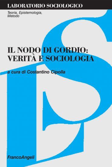 Il nodo di Gordio: verità e sociologia