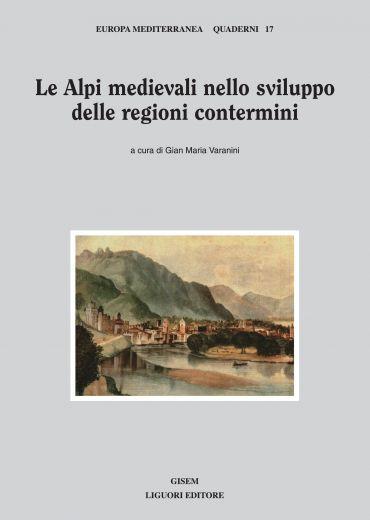 Le Alpi medievali nello sviluppo delle regioni contermini