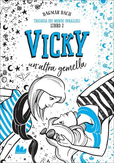 Trilogia dei mondi paralleli 2. Vicky. Un'altra gemella ePub