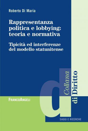 Rappresentanza politica e lobbying: teoria e normativa. Tipicità