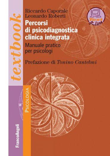 Percorsi di psicodiagnostica clinica integrata. Manuale pratico
