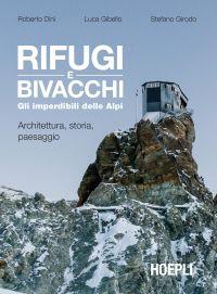 Rifugi e bivacchi. Gli imperdibili delle Alpi ePub