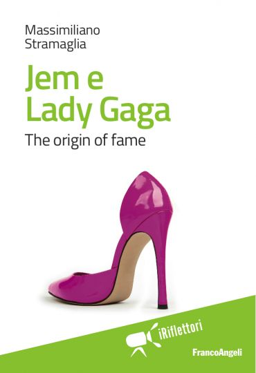 Jem e Lady Gaga. The origin of fame ePub